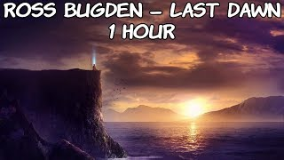 Ross Bugden - Last Dawn - [1 Hour] [No Copyright]