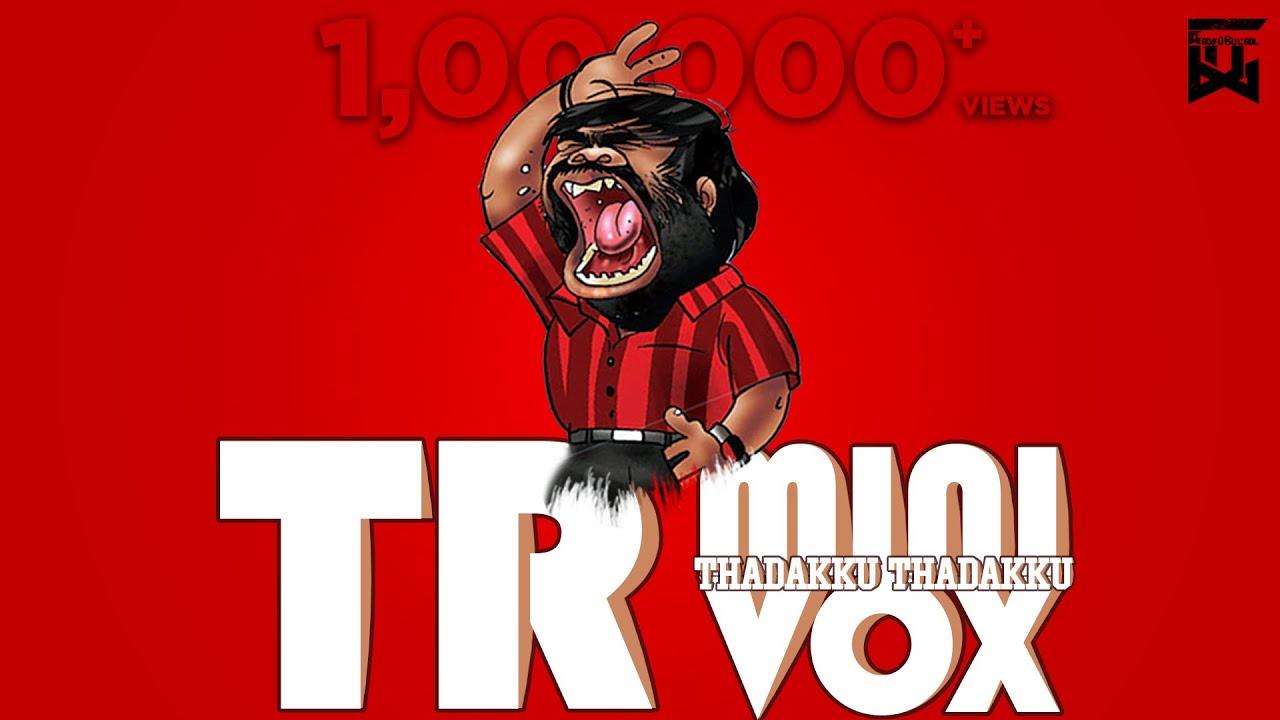TR Vox 2.O | Tadakku Tadakku | Mini Vox | Isaipettai