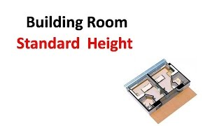 Building Room Standard  Height