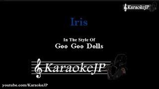 Iris (Karaoke) - Goo Goo Dolls