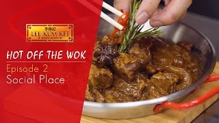 Hot Off The Wok - Behind Authenticity - Episode 2 - Social Place