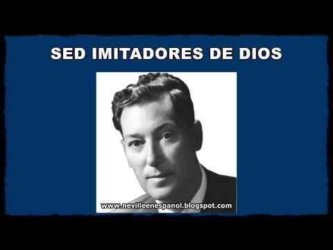 SED IMITADORES DE DIOS (Neville Goddard - 21-10-1968)