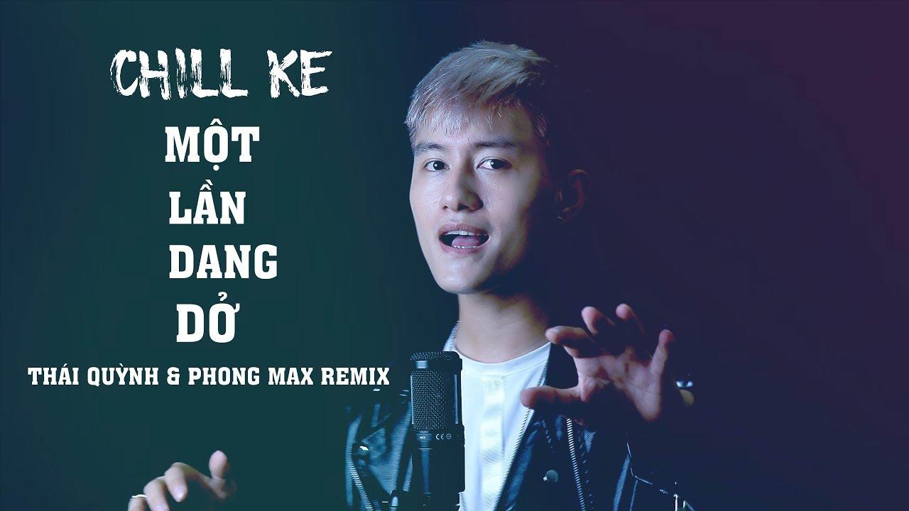 Một Lần Dang Dở   Thái Quỳnh Cover   Chill ke ( Phong Max Remix )   Hot Tiktok 2020