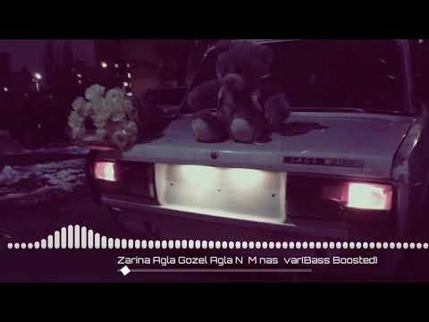 Zarina Agla Gozel Agla Ne Menasi Var Remix (Bass Bossted)