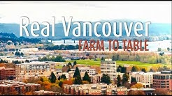 Real Vancouver: Farm to Table