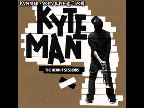 Kyteman - Sorry (Live @ Tivoli)