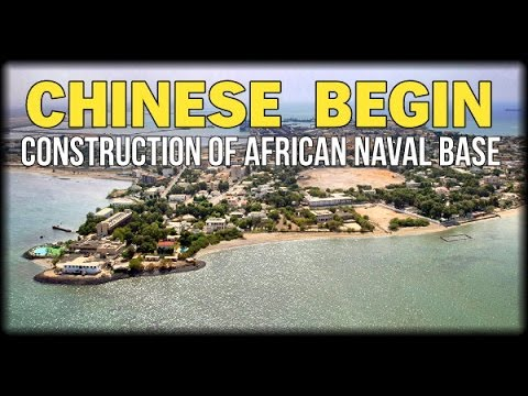 CHINESE BEGIN CONSTRUCTION OF AFRICAN NAVAL BASE