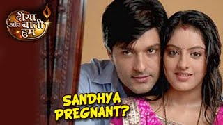 Sandhya Get Pregnent Diya Aur Baati Hum