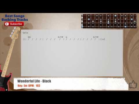 Wonderful Life - Black Bass Backing Track with chords and lyrics