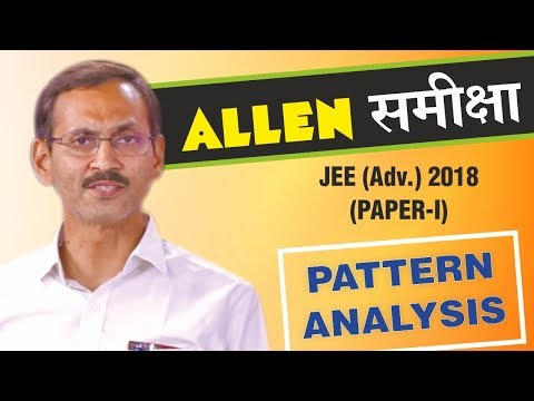 JEE ADVANCED 2018 PAPER-1 ANALYSIS by ALLEN CAREER INSTITUTE