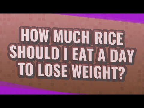 how-much-rice-should-i-eat-a-day-to-lose-weight?