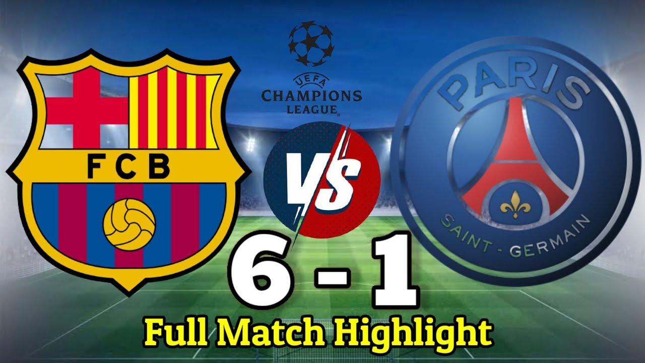 Download FCB Vs PSG 6 - 1 Full Match Highlight | Barcelona Vs Paris Champion League Match.