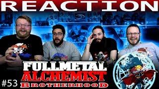 "Fullmetal Alchemist: Brotherhood Episode 53 REACTION!! ""Flame of Vengeance"""