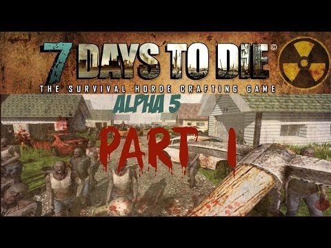 Let's Play 7 Days to Die (Alpha 5) Part 1: Penthouse