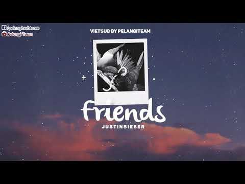 [Vietsub + Lyrics] Friends - Justin Bieber, BloodPop