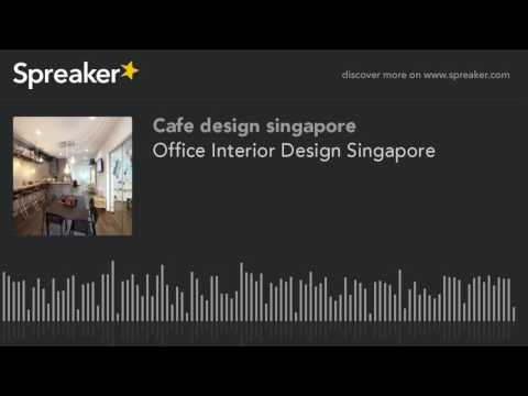Office Interior Design Singapore (made with Spreaker)
