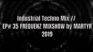 FREQUENZ MIXSHOW 35 with DJ NEKROTIQUE // Industrial Techno Mix // NEW MUSIC 2019