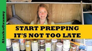 How To Start Prepping It's Not Too Late - Stock Prepper Pantry Now