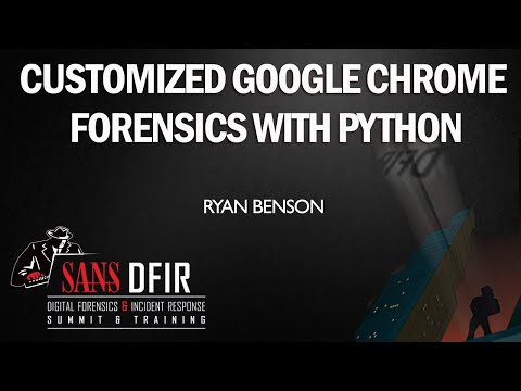 Customized Google Chrome Forensics with Python - DFIR Summit 2015