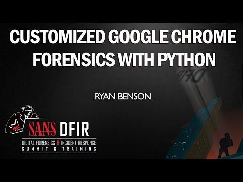 Customized Google Chrome Forensics with Python - DFIR Summit 2015