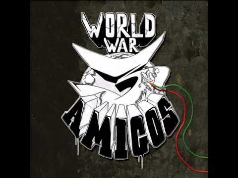 3 AMIGOS - R.L.D ((FROM WORLD WAR THREE OUT NOW))