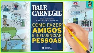 COMO FAZER AMIGOS E INFLUENCIAR PESSOAS   Dale Carnegie   Resumo Animado