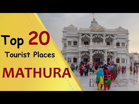 """MATHURA"" Top 20 Tourist Places 