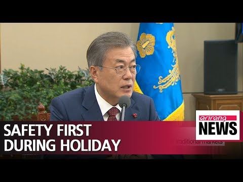 President Moon calls for steps to prevent accidents during holidays