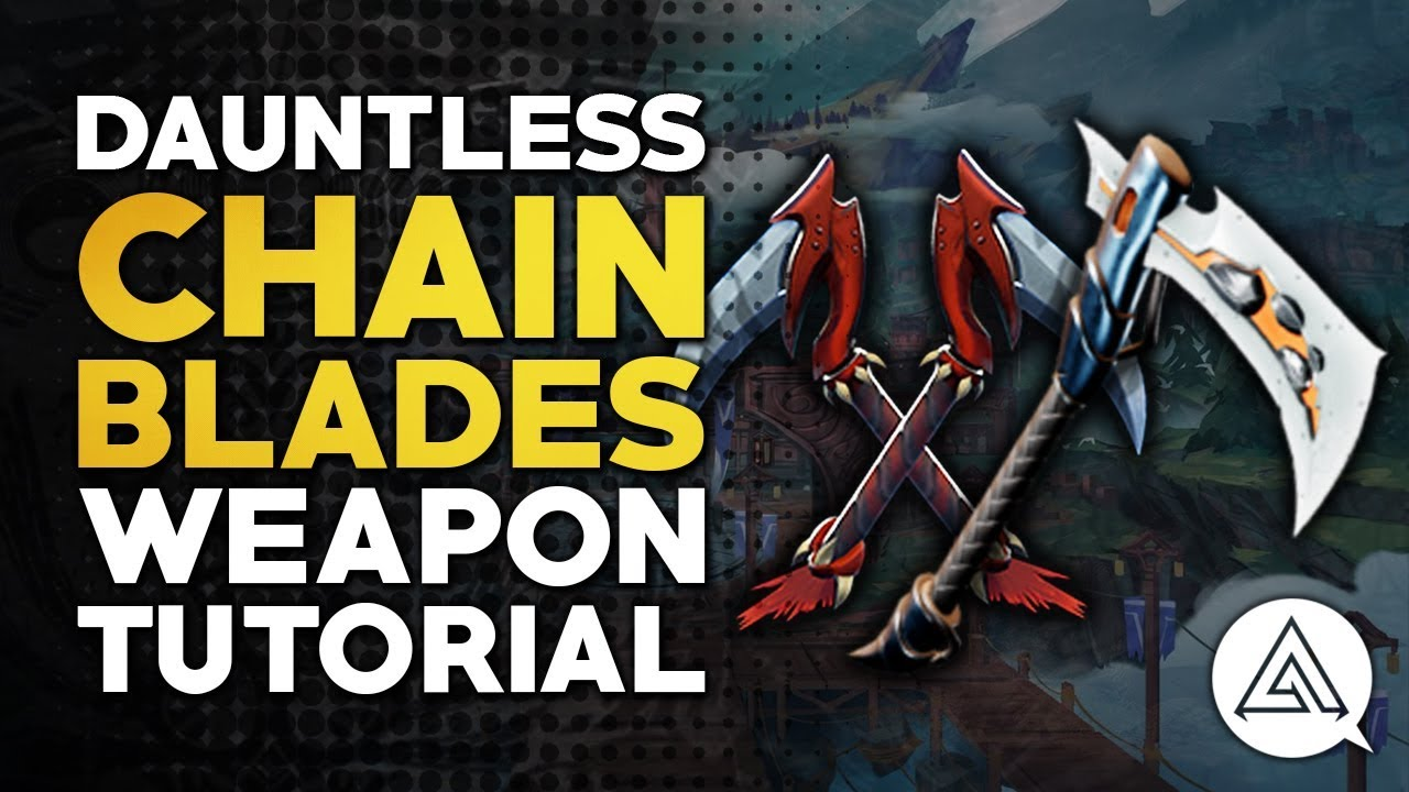 Dauntless | Chain Blades Tutorial