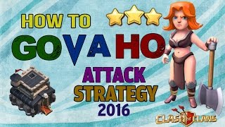 2016 - TH9 GoVaHo Attack Strategy Explained In Depth | Clash Of Clans 3 Star Guide