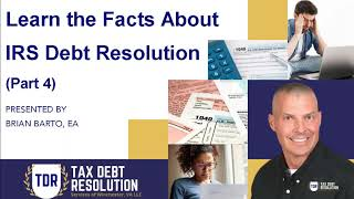 Facts About IRS Tax Debt Resolution (Part 4)