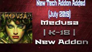 New Tech Addon Added | Medusa | K-18 New Addon | Mini Review (July 2019)