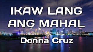 Ikaw Lang Ang Mahal lyrics - Donna Cruz