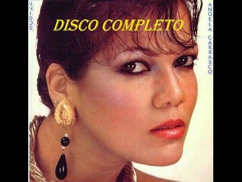 "ANGELA CARRASCO  ""UNIDOS"" (Disco Completo)"