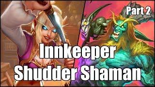 [Hearthstone] Innkeeper Shudder Shaman (Part 2)