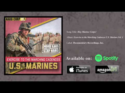 Hey Marine Corps! (Marching Cadence)