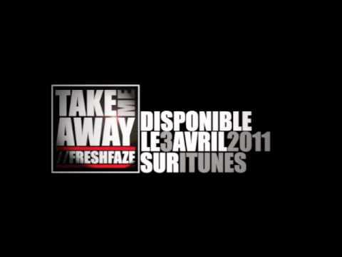 FRESHFAZE - Take Me Away - Teaser