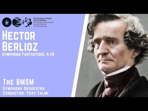 Hector Berlioz - Symphonie Fantastique, H.48 - The Buchmann-Mehta School of Music Symphony Orchestra