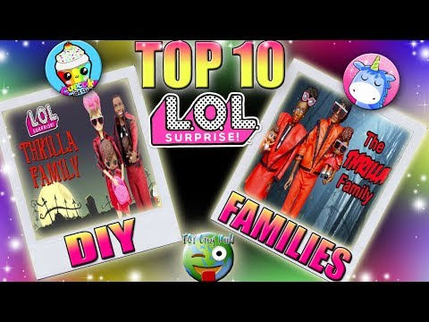 Top 10 LOL SURPRISE DIY Families with Cupcake Kids Club and SWTAD Kids
