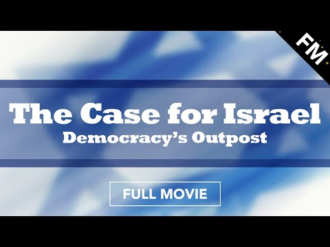 The Case For Israel - Democracy's Outpost (FULL MOVIE)