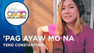 Yeng Constantino - 'Pag Ayaw Mo Na | iWant ASAP Highlights