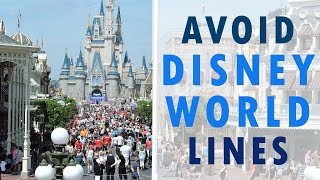 HOW TO AVOID LONG LINES AT DISNEY WORLD