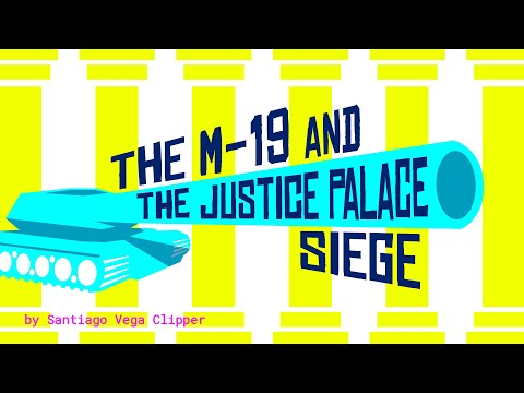 The M-19 and the Colombian Justice Palace Siege