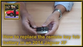 How to replace the remote key fob battery in an 2014 Jaguar XF