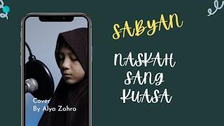 SABYAN - NASKAH SANG KUASA   COVER by ALYA Z   ZULQA'DAH 1442 H   DUA MAFAZ