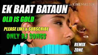 Ek Baat Bataoon. DJ Dholki Mix Milan Kumar Sanu 90 s Hindi Song