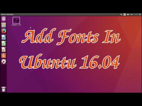 Add Fonts in Ubuntu 16 04 Easily
