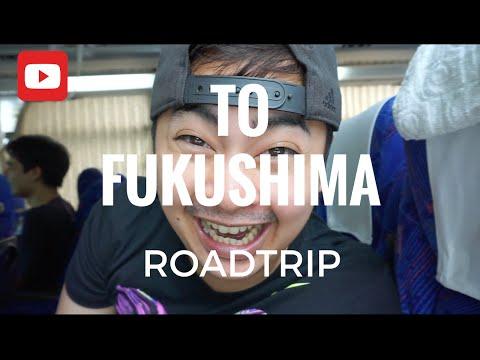 TO FUKUSHIMA: ROAD TRIP!