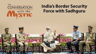 India's BSF Officers in Conversation with Sadhguru [Full Episode] thumbnail