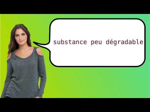How to say 'weakly degradable substance' in French?